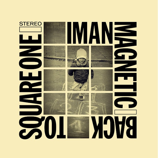 """Iman Magnetic """"Back To Square One"""" (Album)"""