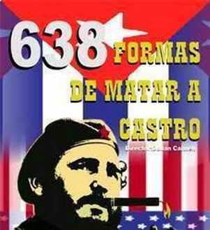 https://3.bp.blogspot.com/-AmZq90jHkRU/WEGDaytJkiI/AAAAAAAAKRU/FPBssO54kLMt3cNj-fjSpjggueQsP6N1ACLcB/s1600/638_maneras_de_matar_a_castro.jpg