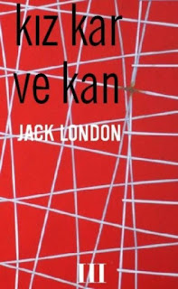 Jack London - Kız, Kar ve Kan