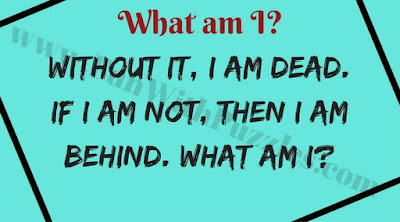 Without it, I am dead. If I am Not, then I am behind. What am I?