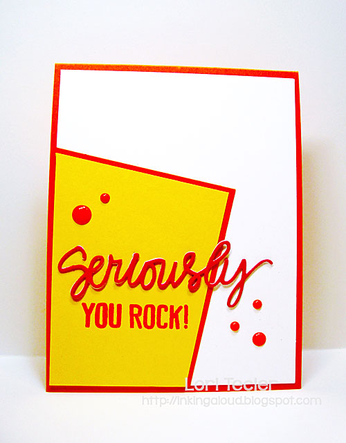 Seriously You Rock card-designed by Lori Tecler/Inking Aloud-stamps and dies from Lil' Inker Designs