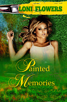 Review: Painted Memories by Loni Flowers (17+)