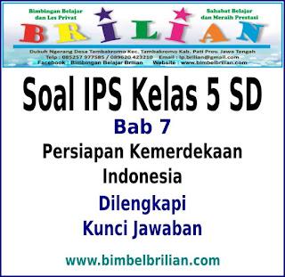 Soal IPS Kelas 5 SD BAB Persiapan Kemerdekaan Indonesia Dan Kunci Jawaban