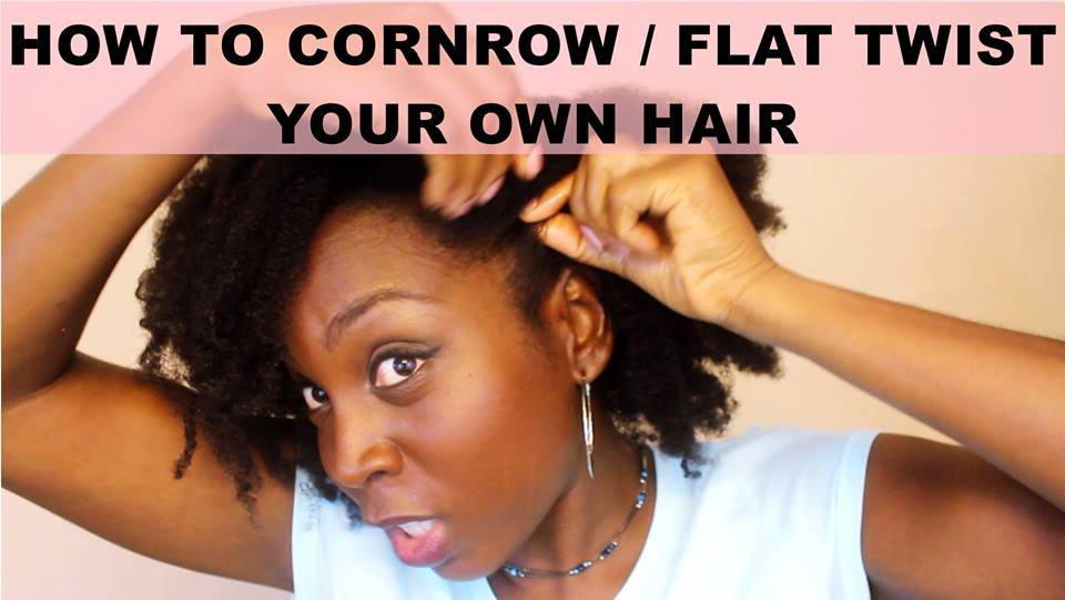 Discoveringnatural How To Braid Your Own Hair Cornrow Flat Twist