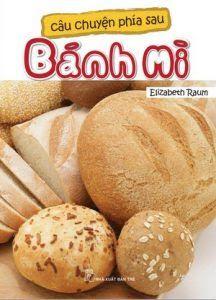 Câu chuyện phía sau bánh mì - Elizabeth Raum