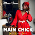 Download New Audio : Maua Sama – Main Chick { Official Audio }