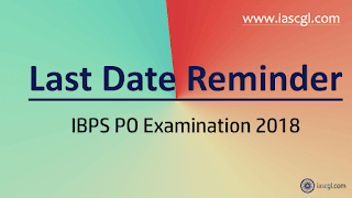 Last Date Reminder for IBPS PO Examination 2018 - Direct link to Apply