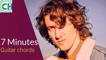 7 MINUTES Guitar Chords ACCURATE | DEAN LEWIS