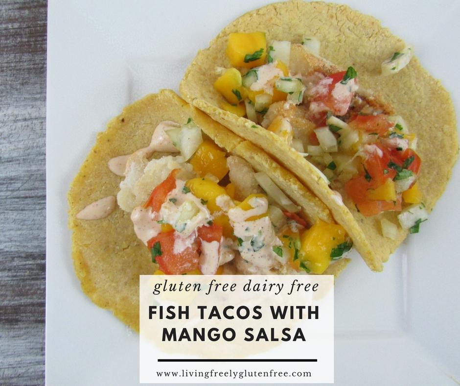 Fish tacos with mango salsa gluten free dairy free for Fish tacos with mango salsa
