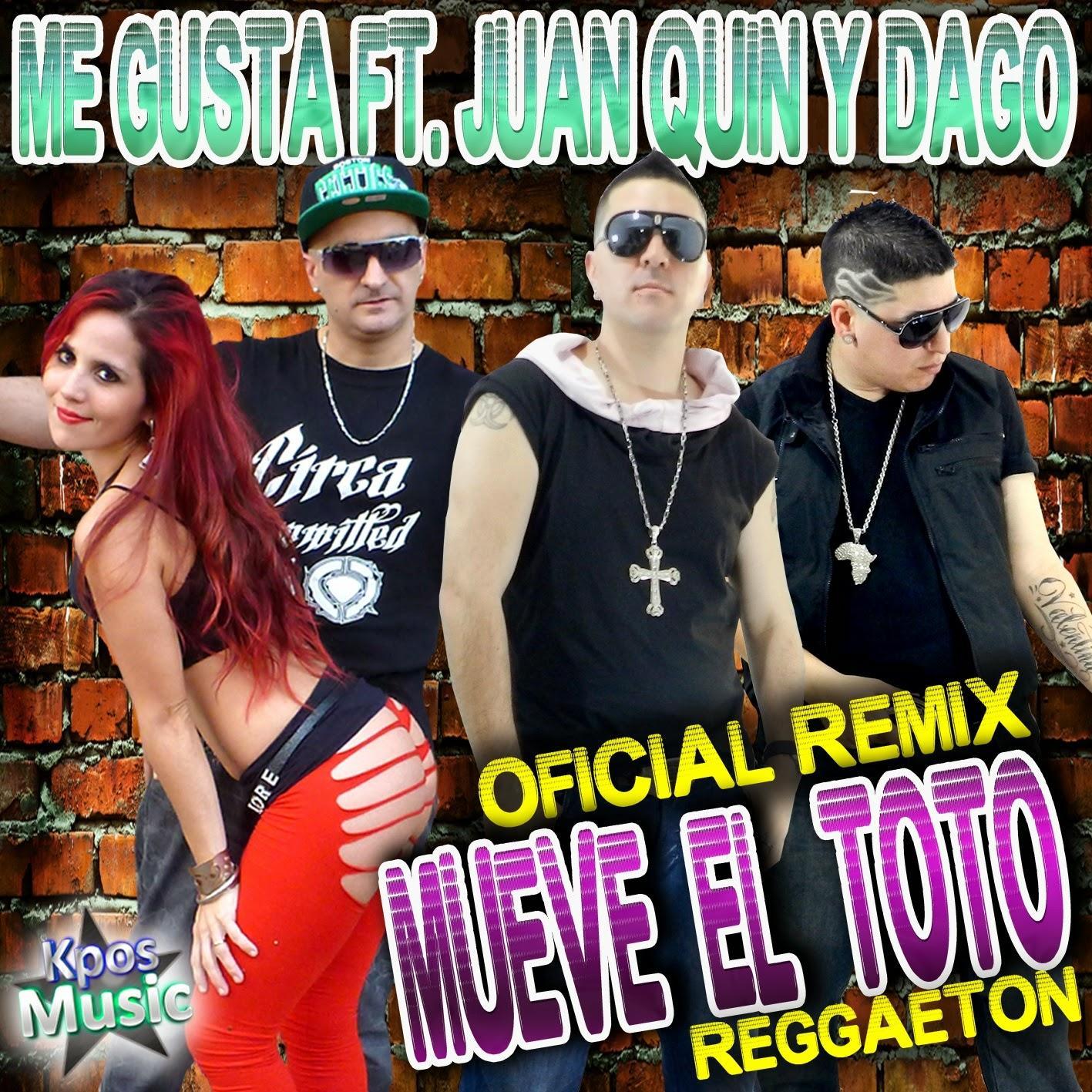 http://3.bp.blogspot.com/-An_vUvPuORw/U2rvAKPShmI/AAAAAAAAAsE/Gw2mVQho8Gs/s1600/Me+Gusta+Ft.+Juan+Quin+Y+Dago-Mueve+El+Toto+Oficial+Remix(REGGAETON).jpg