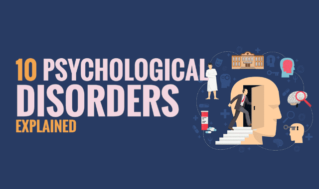 10 Psychological Disorders Explained