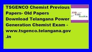 TSGENCO Chemist Previous Papers- Old Papers Download Telangana Power Generation Chemist Exam -www.tsgenco.telangana.gov.in