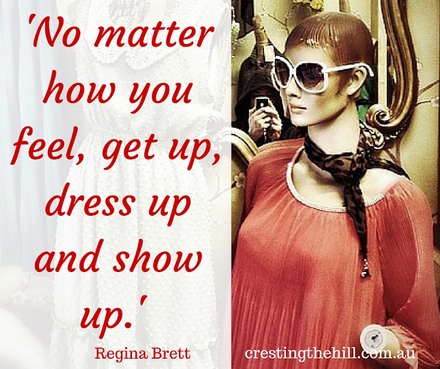 Regina Brett — 'No matter how you feel, get up, dress up and show up.'
