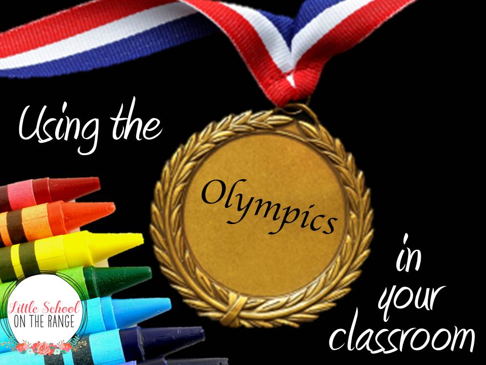 Classroom Olympics Ideas ~ Little school on the range using olympics in your