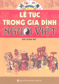 Lễ Tục Trong Gia Đình Người Việt - Bùi Xuân Mỹ