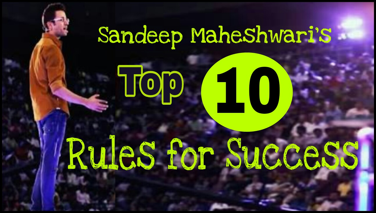 Sandeep Maheshwari's Top 10 Rules For Success