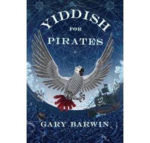 Great fiction, fabulous fiction Gary Barwin Yiddish for Pirates podcast