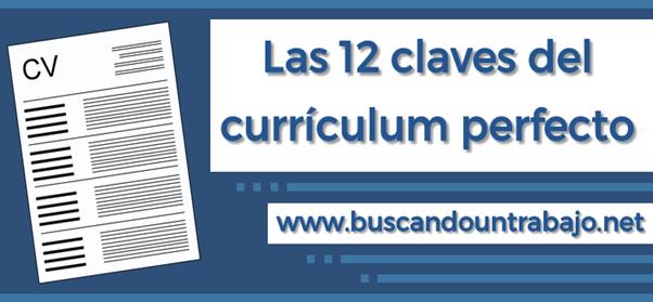 Las 12 Claves Del Curriculum Perfecto Buscando Un Trabajo