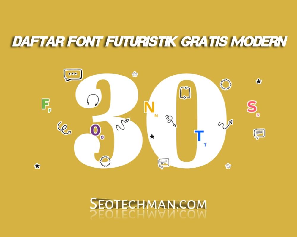 30 Daftar Font Futuristik Gratis Dan Modern Yang Wajib Anda Coba