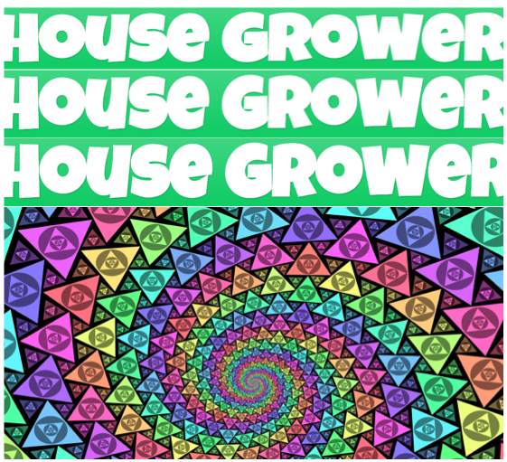 House Grower