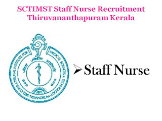 Staffnurse, Staff nurse, Staff Nurse vacancy, Staff nurse Jobs in Kerala, Staff Nurse recruitment,   Staanurse Notificaton, Nursing Recruitment, 2016, 2017, Latest Staff Nurse jobs,   Latest Govt Jobs,Govt Nursing Jobs, SCTIMST,Thiruvananthapuram, Kerala Sri Chitra Tirunal Institute of Medical Sciences and Technology,