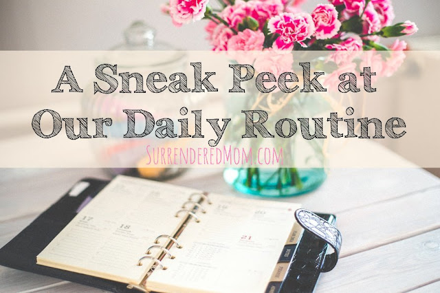 Our Daily Routine, Homeschooling and Homemaking @ http://www.surrenderedmom.com #homeschool #routine