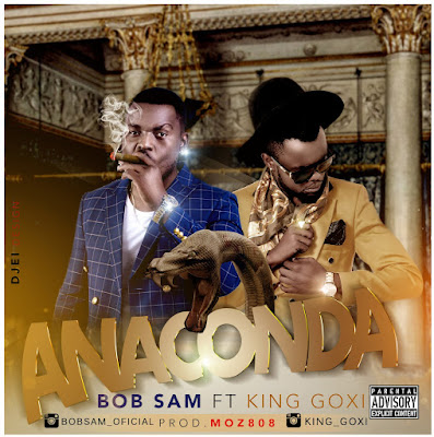 Bob Sam feat King Goxi - anaconda (prod. by moz808)