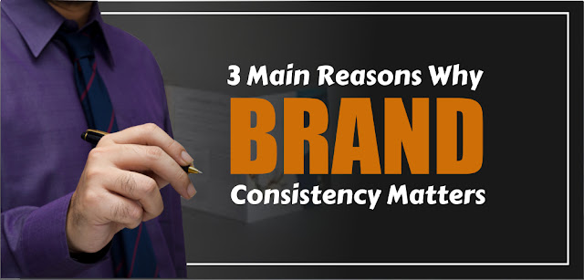 3 Main Reasons Why Brand Consistency Matters - SEO Information Technology