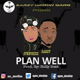Steevkizz ft Sarzy -- PLAN WELL