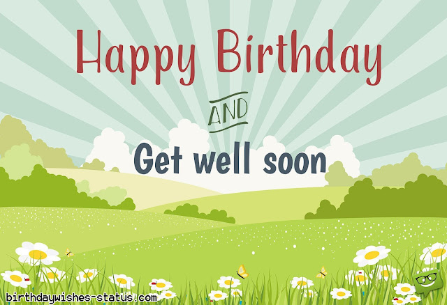 birthday wishes for someone who is ill