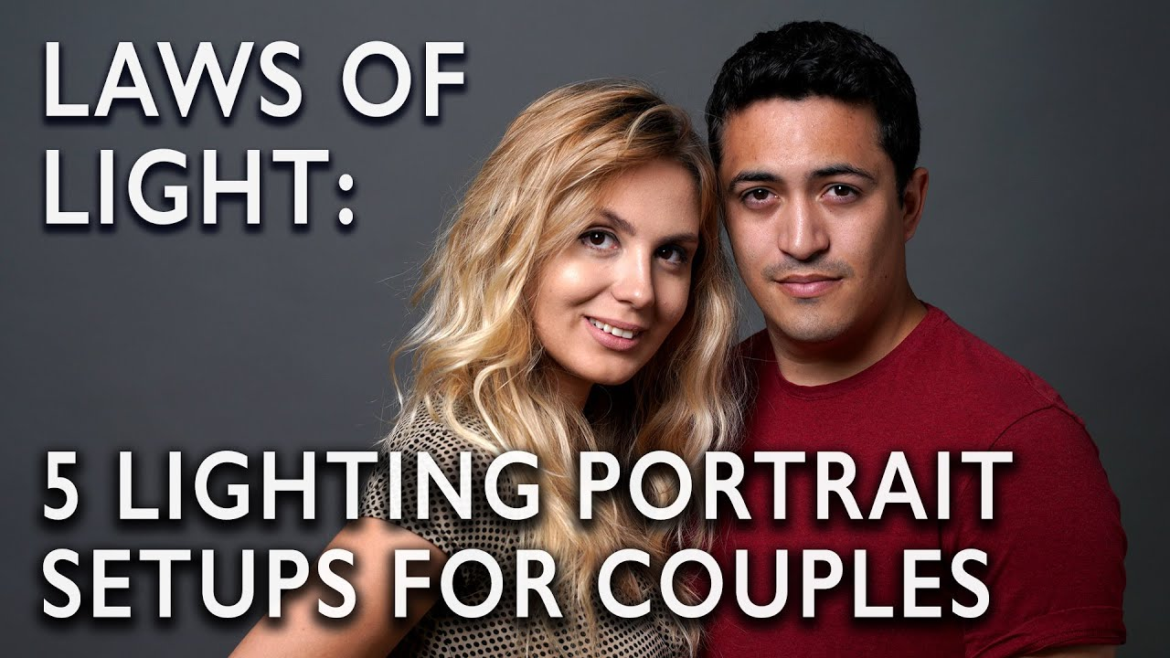 Laws of Light: 5 Lighting Portrait Setups for Couples