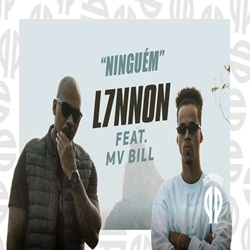 Ninguém – L7NNON Part. Mv Bill Mp3