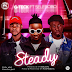 Download Mp3 | G Teck ft Selebobo - Steady