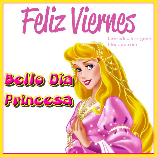Postal Feliz Viernes princesa para compartir en facebook