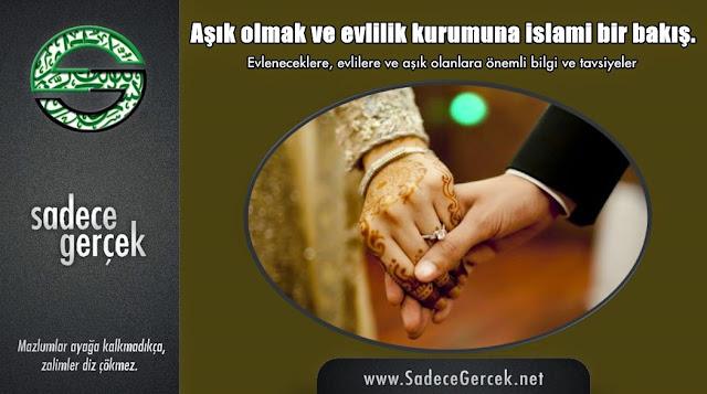 Aşık olmak ve evlilik kurumuna islami bir bakış