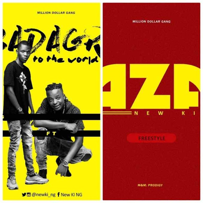 Music:- New King - Aza (Freestyle) + Badagry To The World Ft. Bismond | @newki_ng