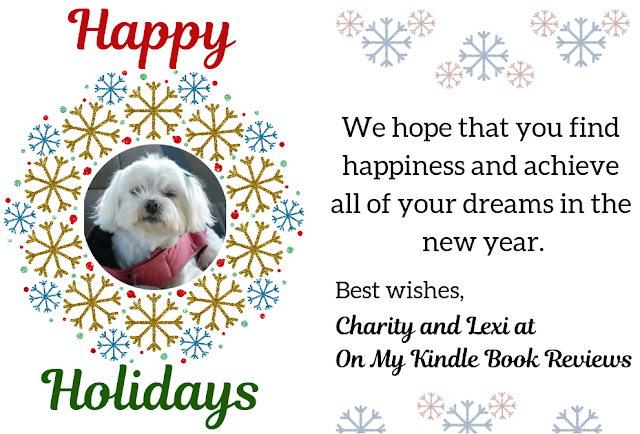 Happy Holidays from Charity and Lexi at On My Kindle BR!