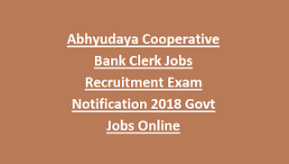 Abhyudaya Cooperative Bank Clerk Jobs Recruitment Exam Notification 2018 Govt Jobs Online