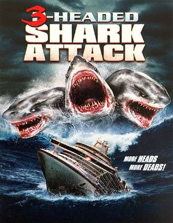 Poster Of 3-Headed Shark Attack 2015 Dual Audio 720p BRRip [Hindi - English] ESubs - UNCUT Free Download Watch Online Worldfree4u