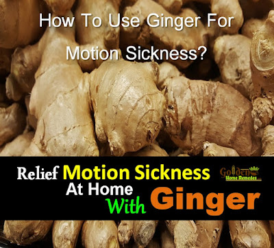 Ginger For Motion Sickness, Motion Sickness, How To Get Rid Of Motion Sickness, Home Remedies For Motion Sickness, Motion Sickness Treatment, Motion Sickness Home Remedies, How To Treat Motion Sickness, How To Cure Motion Sickness, Motion Sickness Remedies, Remedies For Motion Sickness, Cure Motion Sickness, Treatment For Motion Sickness, Best Motion Sickness Treatment, Motion Sickness Relief, How To Get Relief From Motion Sickness, Relief From Motion Sickness, How To Get Rid Of Motion Sickness Fast,