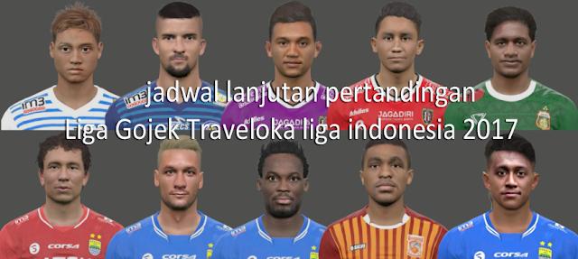 gambar Jadwal lanjutan LIVE Pertandingan Liga Gojek Traveloka liga Indonesia 2017