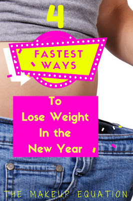 4 Fastest Ways To Lose Weight In The New Year