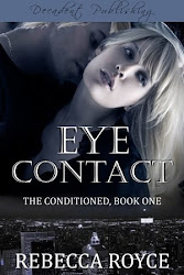 Eye Contact: The Conditioned: Book 1