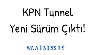 KPN Tunnel Yeni Sürüm Çıktı