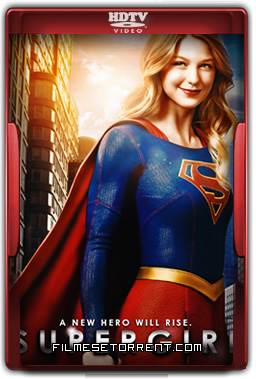 Supergirl 1ª Temporada Torrent - HDTV Dual Áudio