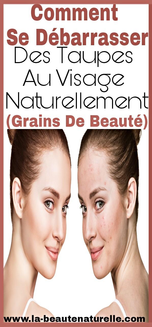 Comment se débarrasser des taupes au visage naturellement (grains de beauté)