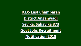 ICDS East Champaran District Anganwadi Sevika, Sahayika 873 Govt Jobs Recruitment Notification 2018 Application form