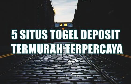 5 Situs togel deposit termurah terpercaya