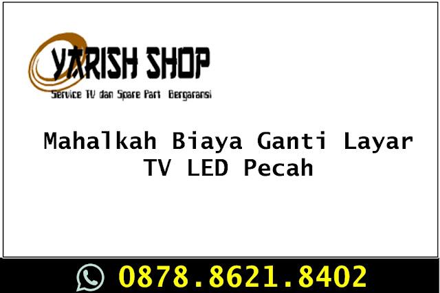 087886218402 | Mahalkah Biaya Ganti Layar TV LED Pecah