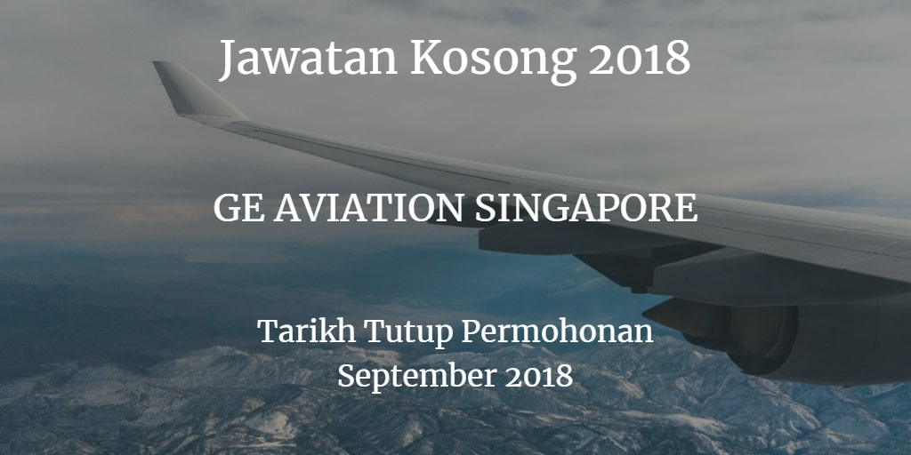 Jawatan Kosong GE AVIATION SINGAPORE September 2018